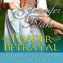 Tender Betrayal (       UNABRIDGED) by Jennifer Blake Narrated by Kayla Asbell