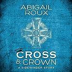 Cross & Crown | Abigail Roux