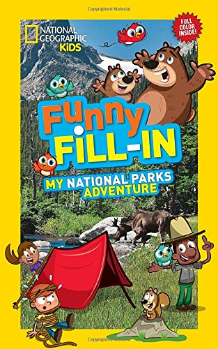 My National Parks Adventure (National Geographic Kids Funny Fill-in)