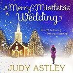 A Merry Mistletoe Wedding | Judy Astley