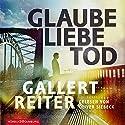 Glaube Liebe Tod (Ein Martin-Bauer-Krimi 1) Hörbuch von Peter Gallert, Jörg Reiter Gesprochen von: Oliver Siebeck