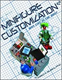 Minifigure Customization 2: Why Live in the Box? (Minifigure Customization SC)