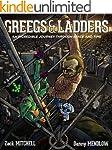 Greegs & Ladders: An Incredible Journ...