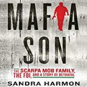 Mafia Son: The Scarpa Mob Family, The FBI, and a Story of Betrayal | [Sandra Harmon]