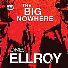 The Big Nowhere   Livre audio Auteur(s) : James Ellroy Narrateur(s) : Jeff Harding