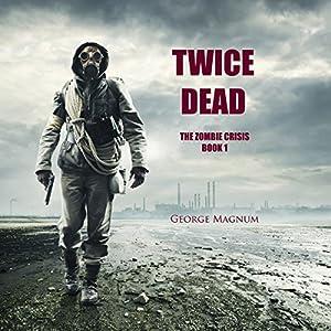 The Zombie Crisis, Book 1  - George Magnum