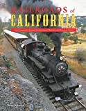 img - for Railroads of California: Complete Guide to Historic Trains and Railway Sites by Brian Soloman (2009) Hardcover book / textbook / text book