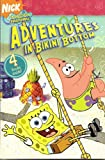 img - for Spongebob Squarepants Adventures in Bikini Bottom (Ready-to-Read) book / textbook / text book