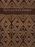 img - for Textiles from Borneo: The Iban, Kantu, Ketungau, and Mualang Peoples book / textbook / text book