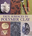 Faux Surfaces In Polymer Clay: 30 Tec...