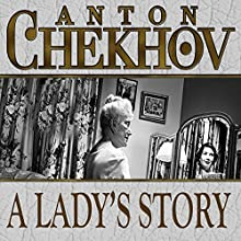 A Lady's Story (       UNABRIDGED) by Anton Chekhov Narrated by Dave Courvoisier