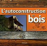 echange, troc Jean Zerlauth - L'autoconstruction en bois