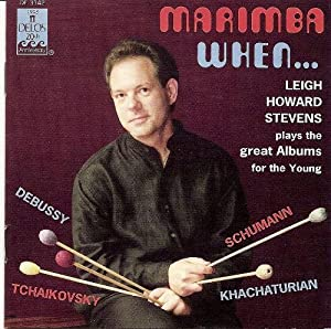 Marimba When... Debussy: Children's Corner/Tchaikovsky: Album For The Young, Op.39/Schumann: Album For The Young, Op.68