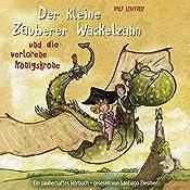 Der kleine Zauberer Wackelzahn und die verlorene Königskrone (Der kleine Zauberer Wackelzahn 1)   Ralf Leuther