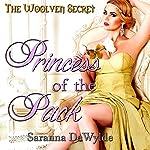 Princess of the Pack: A Woolven Secret Novella | Saranna DeWylde