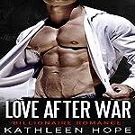 Billionaire Romance: Love After War | Kathleen Hope
