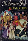 The Saracen Blade (011380122X) by Yerby, Frank