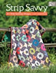 "Strip Savvy: 2 1/2"" Strip Quilting De..."