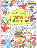 The Big Book of Lots of Things to Find and Colour Fiona Watt