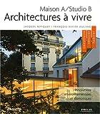 echange, troc Jacques Repiquet, François-Xavier Jeuland - Architectures à vivre : Maison A/Studio B