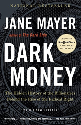 Dark Money Hidden History Billionaires