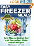 Easy Freezer Meals: Your Money-Saving...