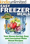 Easy Freezer Meals: Your Money-Saving...