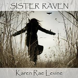 Sister Raven | [Karen Rae Levine]