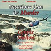 Vacations Can Be Murder: A Charlie Parker Mystery, Book 2 | [Connie Shelton]