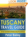 Tuscany Travel Guide: An Italy Travel...