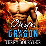 Onyx Dragon: Awakened Dragons, Book 1 | Terry Bolryder