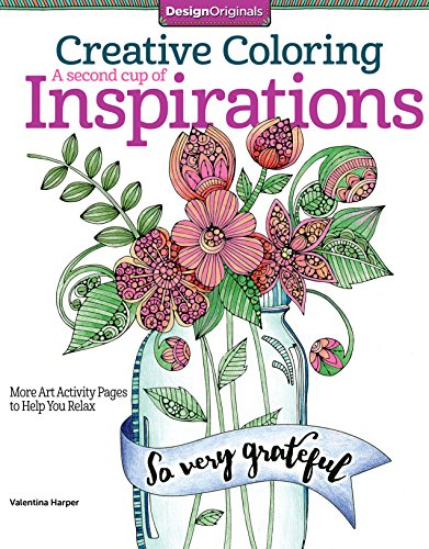 Creative Coloring A Second Cup of Inspirations : More Art Activity Pages to Help You Relax PDF