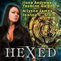 Hexed Audiobook by Ilona Andrews, Yasmine Galenorn, Allyson James, Jeanne C. Stein Narrated by Cassandra Campbell, Renée Raudman