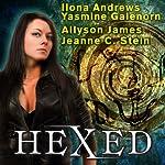 Hexed | Ilona Andrews,Yasmine Galenorn,Allyson James,Jeanne C. Stein
