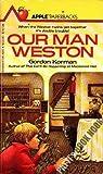 Our Man Weston