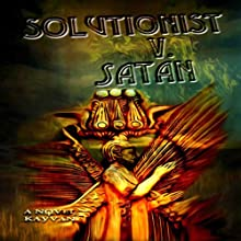 Solutionist v. Satan (       UNABRIDGED) by  Kayvan Narrated by Jonathan Brewster