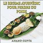 Le regime Ayurvédic pour perdre du poids | Anand Gupta