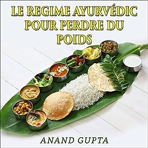 Le regime Ayurvédic pour perdre du poids | Livre audio