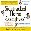 Sidetracked Home Executives(TM): From Pigpen to Paradise Audiobook by Pam Young, Peggy Jones Narrated by Gabra Zackman, Anna Stone