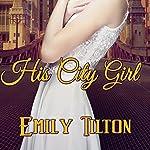 His City Girl | Emily Tilton