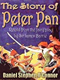 img - for THE STORY OF PETER PAN : Retold from the fairy play by Sir James Barrie , Perfect Bedtime Story ( Original color illustrations ) book / textbook / text book