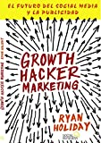 Growth Hacker Marketing. El futuro del Social Media y la Publicidad (Títulos Especiales)
