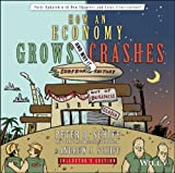 How an Economy Grows and Why It Crashes (Collectors Edition)