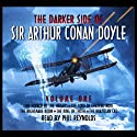 The Darker Side Of Sir Arthur Conan Doyle - Volume 1 Audiobook by Arthur Conan Doyle Narrated by Phil Reynolds