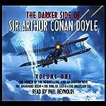 The Darker Side Of Sir Arthur Conan Doyle - Volume 1 | Arthur Conan Doyle