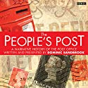 The People's Post  by Dominic Sandbrook Narrated by AudioGO Ltd