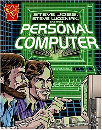 Steve Jobs, Steve Wozniak, and the Personal Computer (Inventions and Discovery) written by Donald B. Lemke