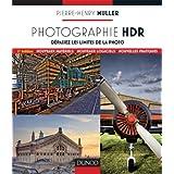 Photographie HDR - 2e edition - D�passez les limites de la photopar Pierre-Henry Muller