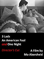 3 Lads, an American Fool and One Night (Director's Cut)