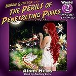 Perils of Penetrating Pixies: The Janus Key Chronicles, Book 2 | Alana Melos